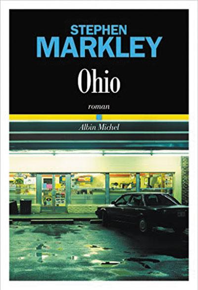 Ohio de Stephen Markley (Édition Albin Michel) - Sélecton WAG magazine - WAG LGBT France