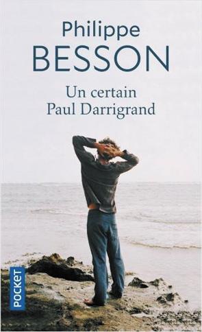 Un certain Paul Darrigrand de Philippe Besson dans la sélection wag livres. histoire gay